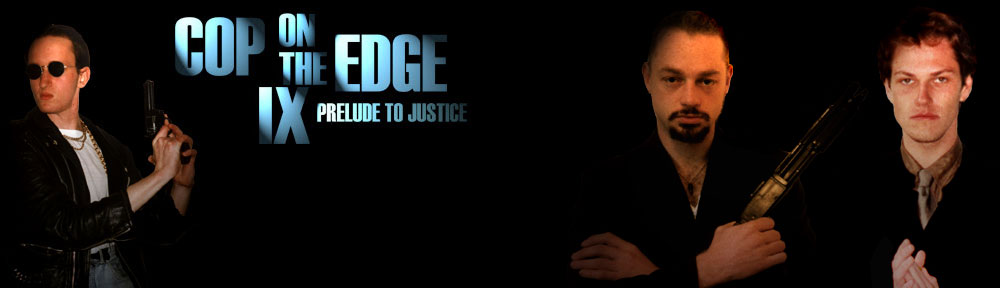 Cop on the Edge IX: Prelude to Justice